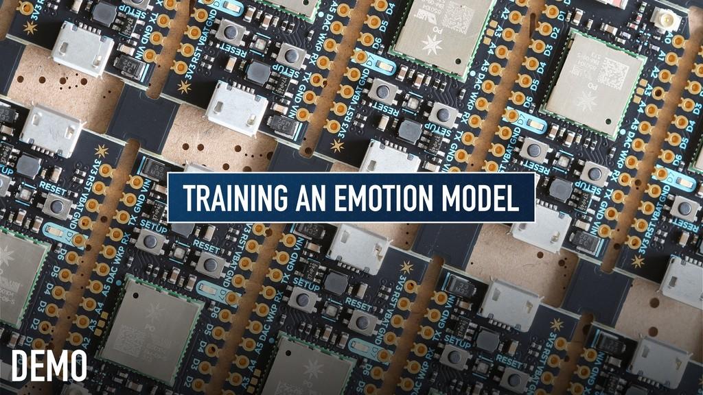 DEMO TRAINING AN EMOTION MODEL
