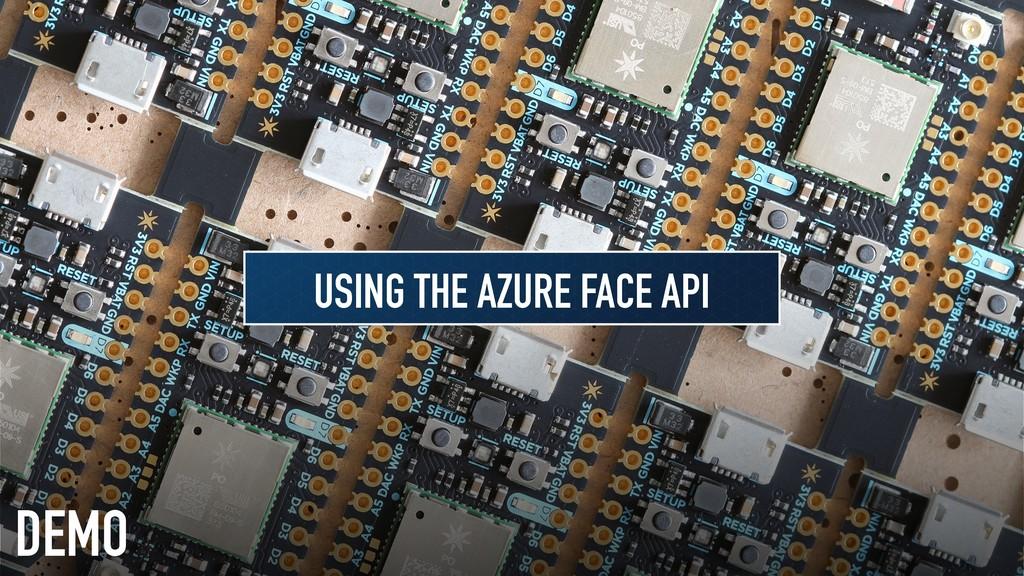 DEMO USING THE AZURE FACE API