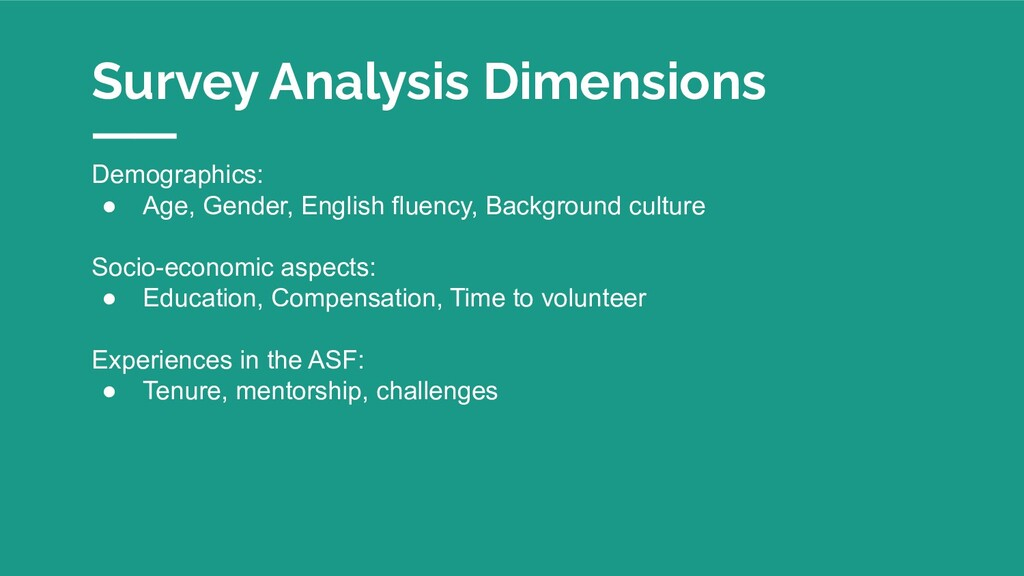 Survey Analysis Dimensions Demographics: ● Age,...