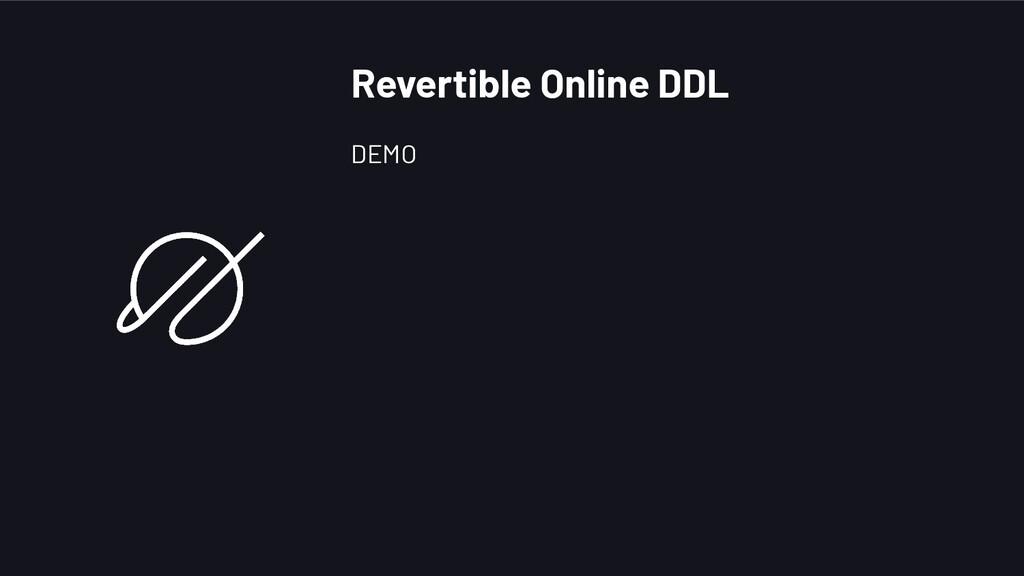 Revertible Online DDL DEMO