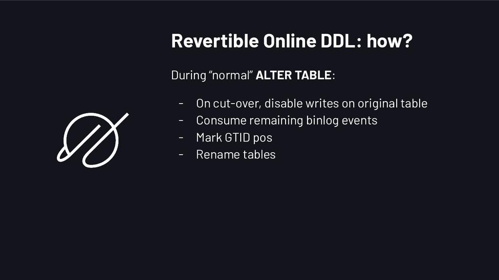 """Revertible Online DDL: how? During """"normal"""" ALT..."""