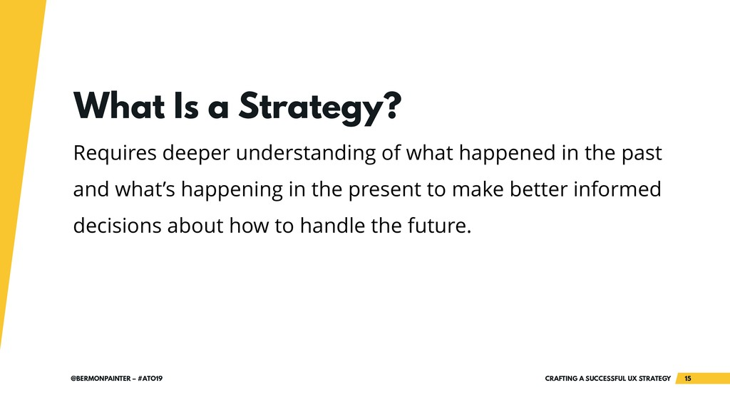 CRAFTING A SUCCESSFUL UX STRATEGY 15 @BERMONPAI...