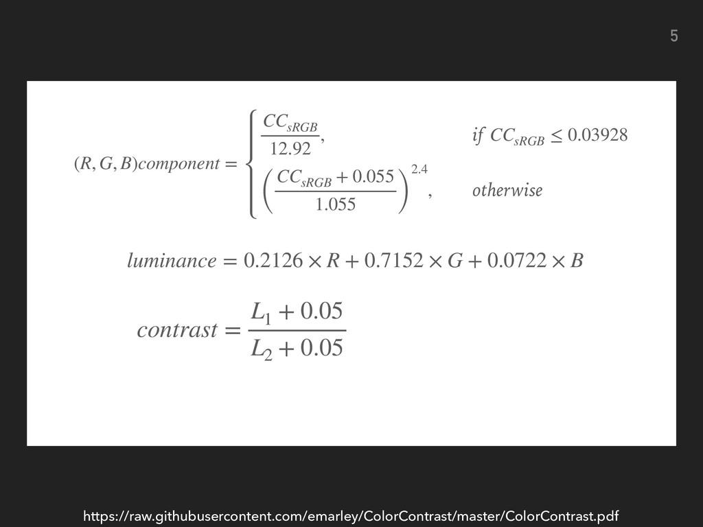 5 (R, G, B)co mpo n en t = CC sRGB 12.92 , if C...