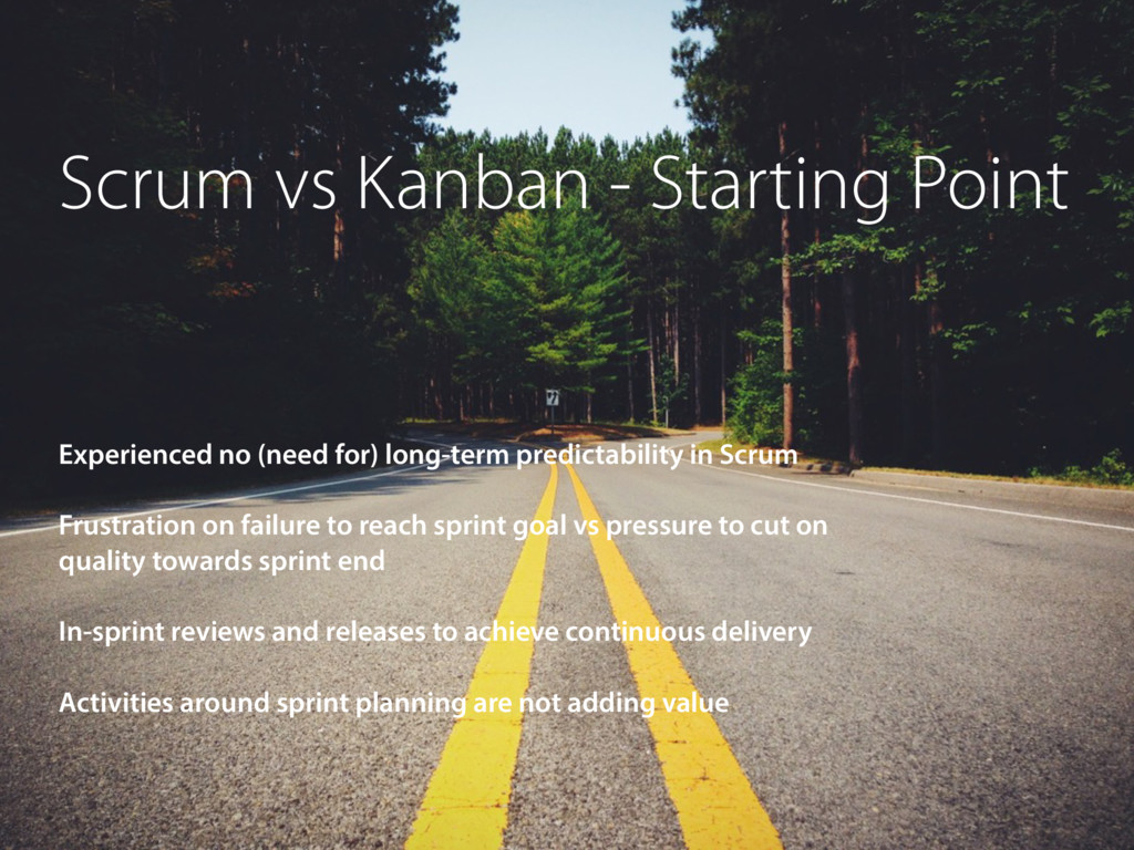 Scrum vs Kanban - Starting Point Experienced no...