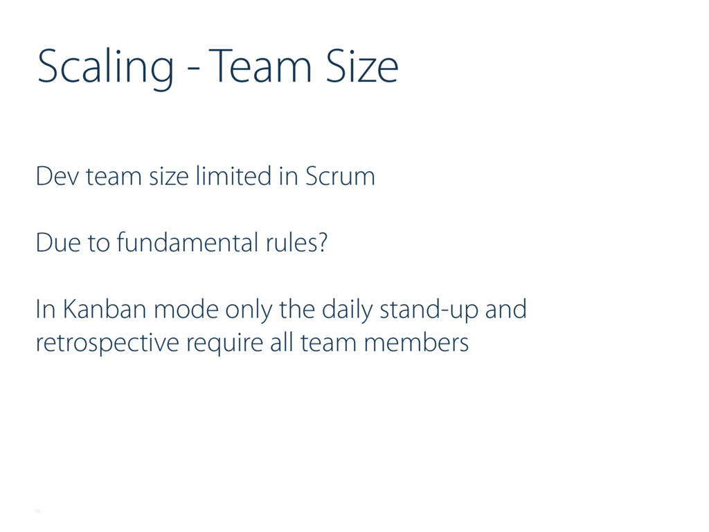 Dev team size limited in Scrum Due to fundament...