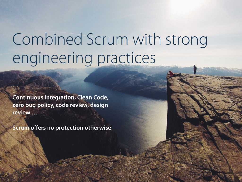 Combined Scrum with strong engineering practice...