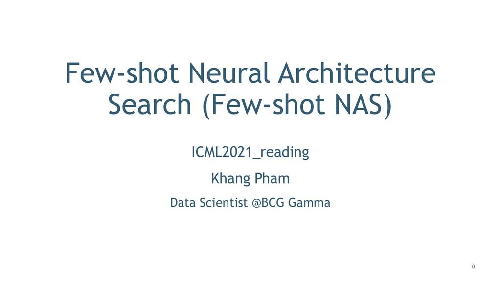 0 Few-shot Neural Architecture Search (Few-shot...
