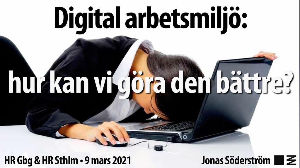 Digital arbetsmiljö: hur kan vi göra den bättre...