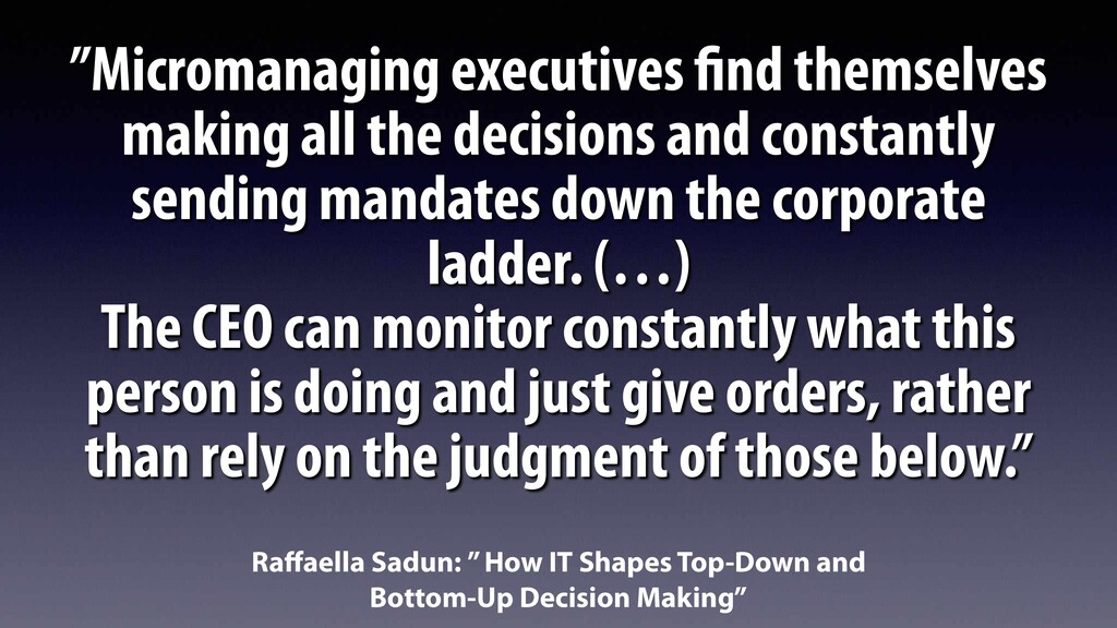 """""""Micromanaging executives find themselves makin..."""