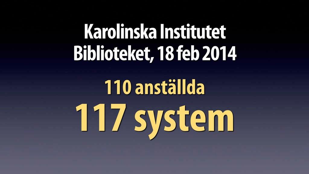 Karolinska Institutet Biblioteket, 18 feb 2014 ...