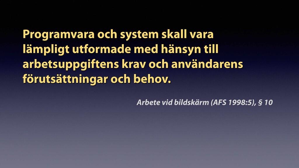 Programvara och system skall vara  lämpligt ut...