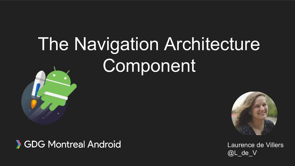 The Navigation Architecture Component Laurence ...