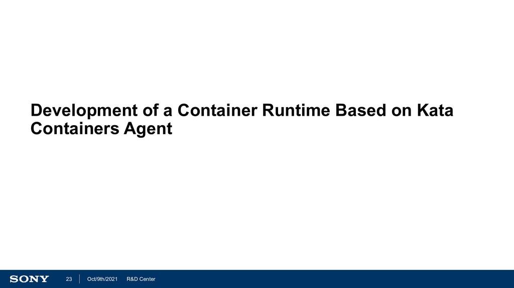 R&D Center Oct/9th/2021 23 Development of a Con...