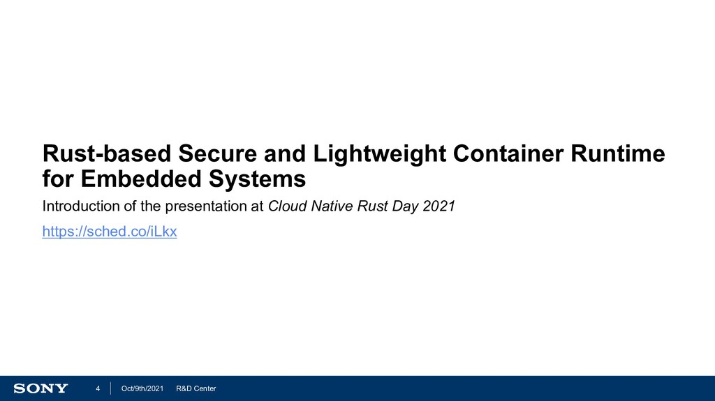 R&D Center Oct/9th/2021 4 Rust-based Secure and...