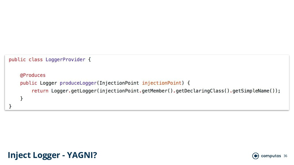 36 Inject Logger - YAGNI?