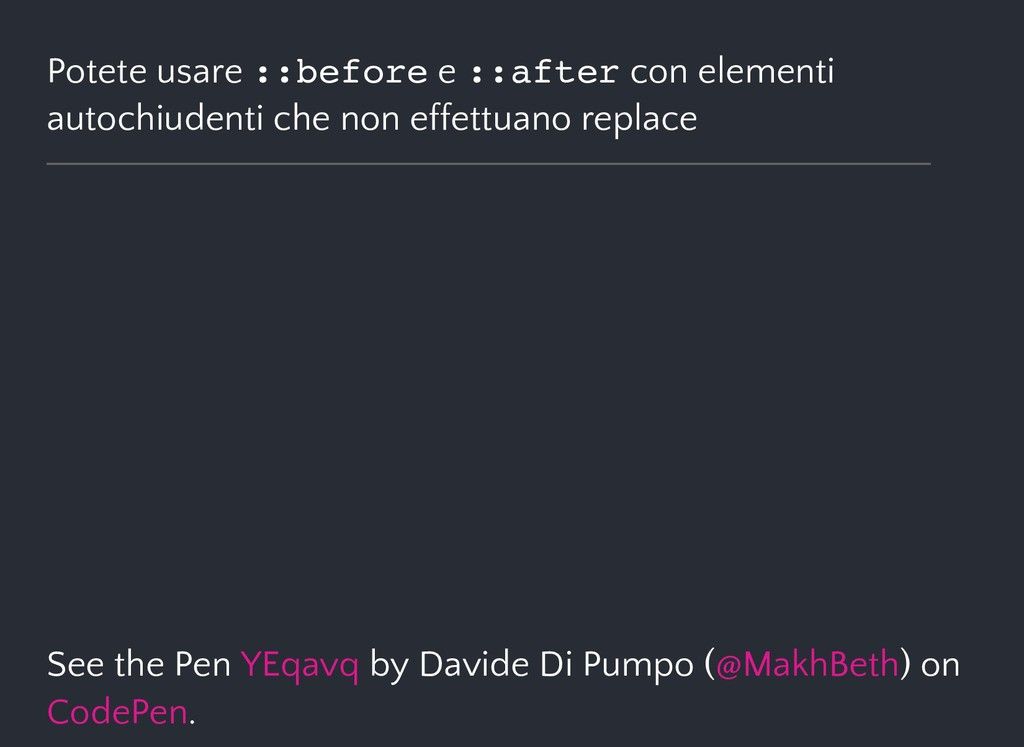 Potete usare ::before e ::after con elementi au...