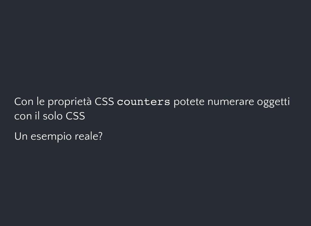 Con le proprietà CSS counters potete numerare o...