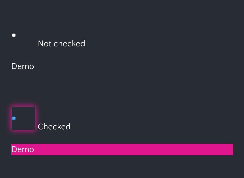 Not checked Checked Demo Demo
