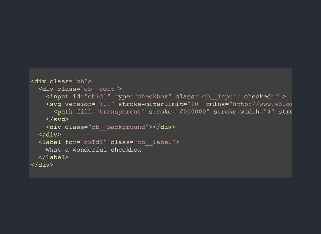 """<div class=""""cb""""> <div class=""""cb__cont""""> <input ..."""
