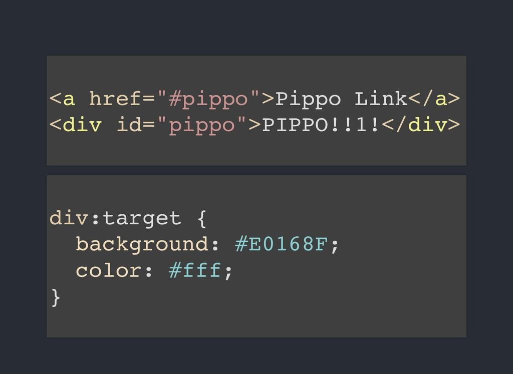 """<a href=""""#pippo"""">Pippo Link</a> <div id=""""pippo""""..."""