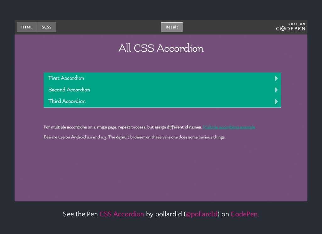 See the Pen by pollardld ( ) on . CSS Accordion...