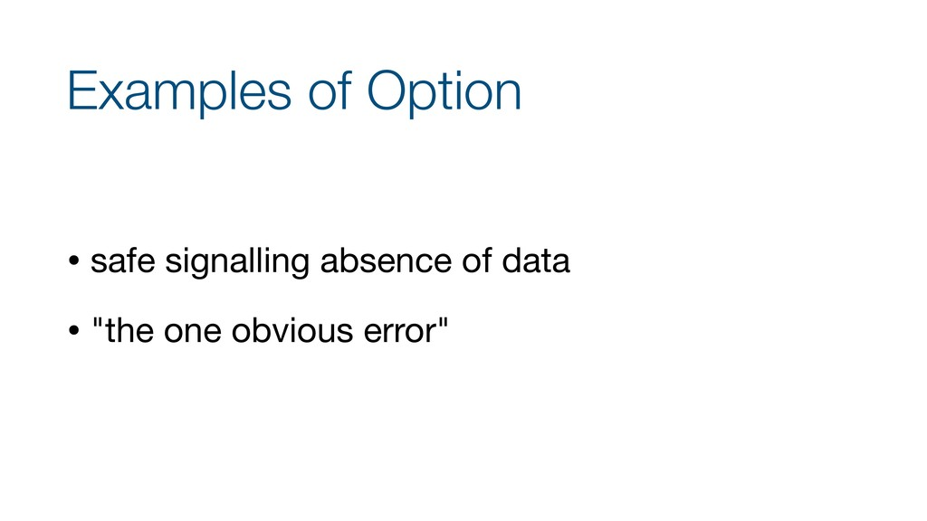 Examples of Option • safe signalling absence of...