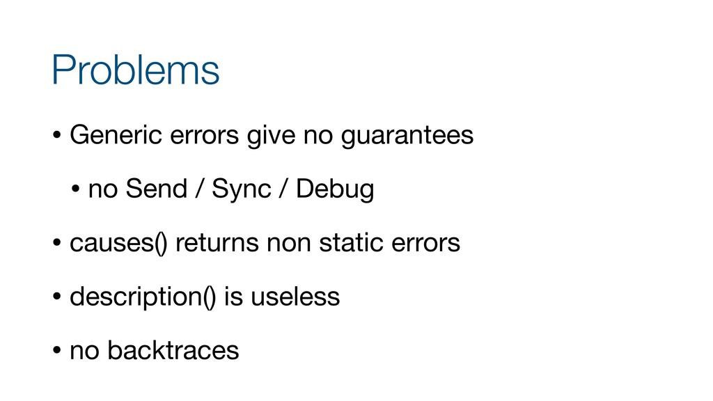 Problems • Generic errors give no guarantees  •...