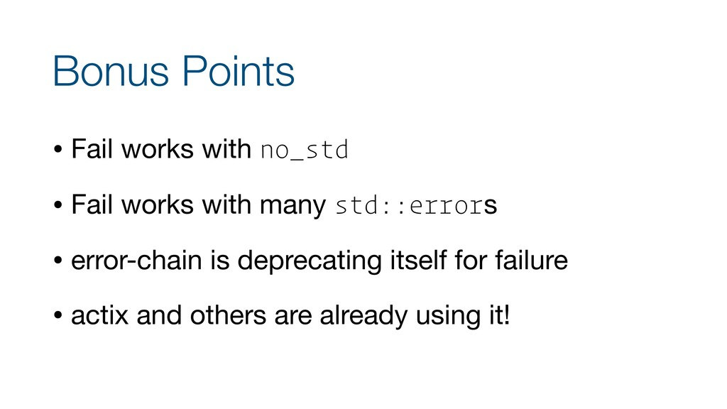 Bonus Points • Fail works with no_std  • Fail w...