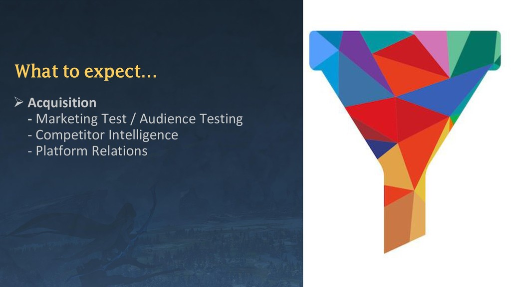 What to expect… ➢ Acquisition - Marketing Test ...