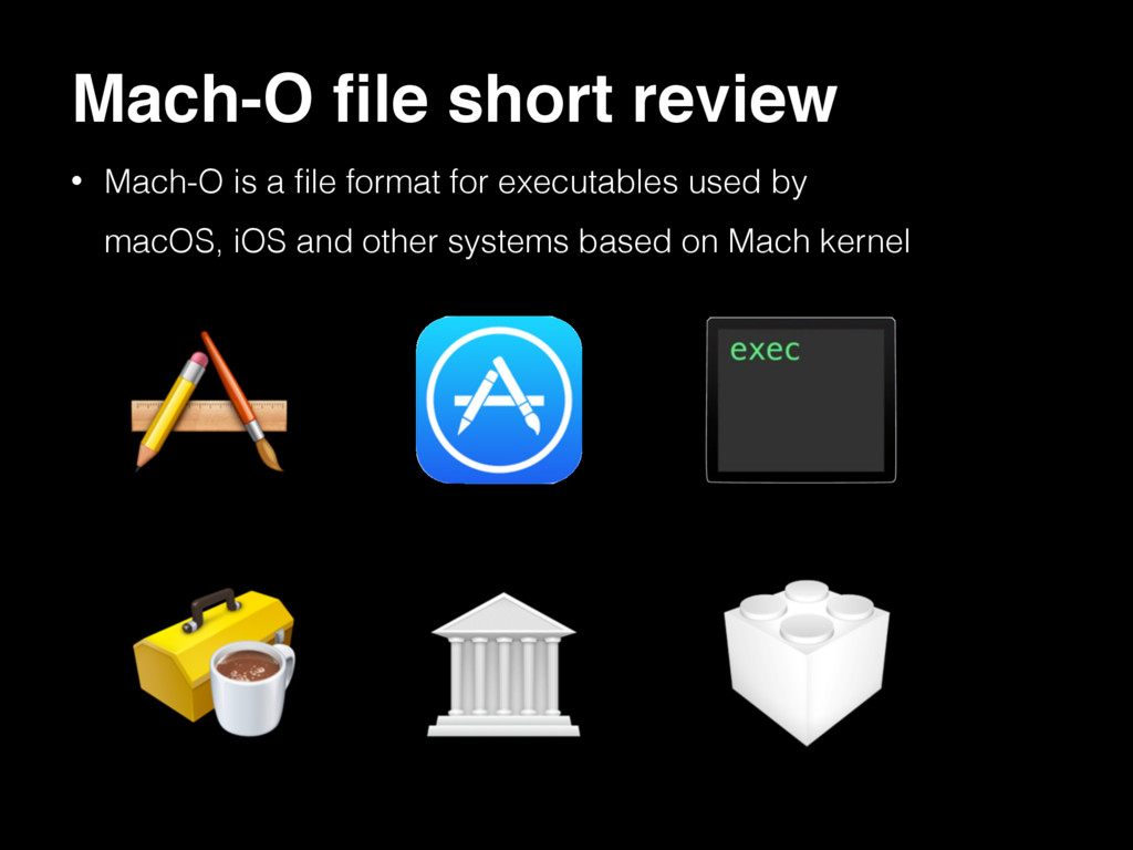 Mach-O file short review • Mach-O is a file forma...