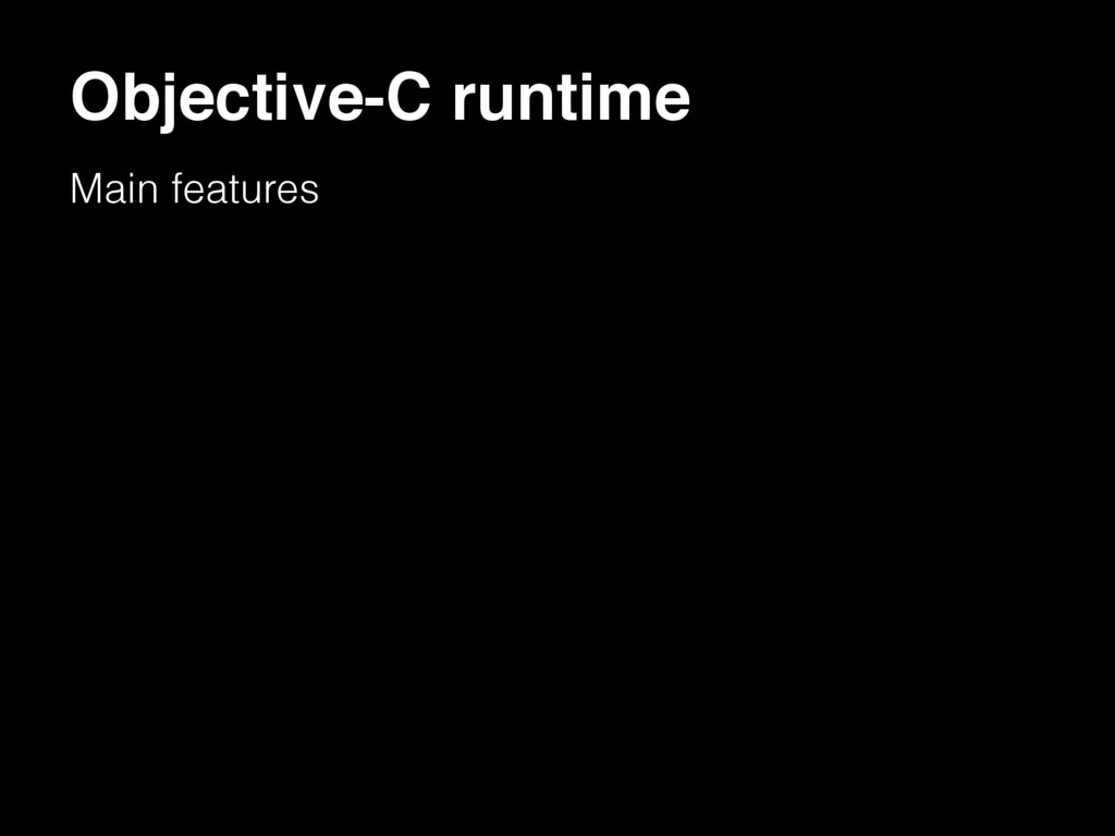 Objective-C runtime Main features