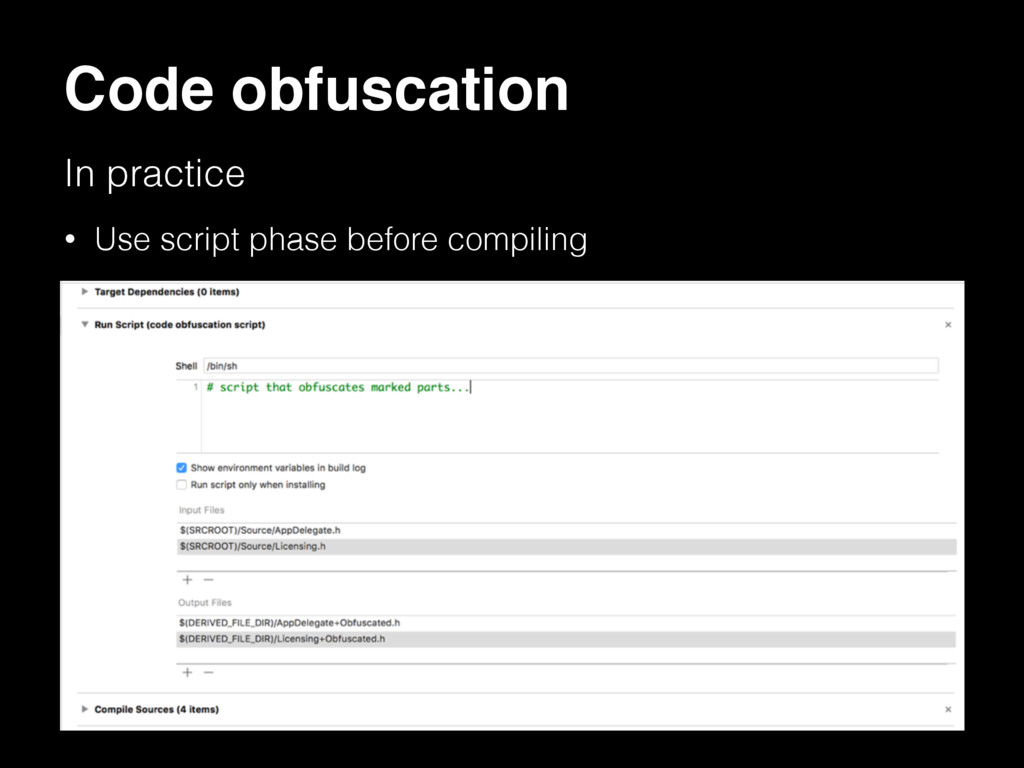 Code obfuscation In practice • Use script phase...
