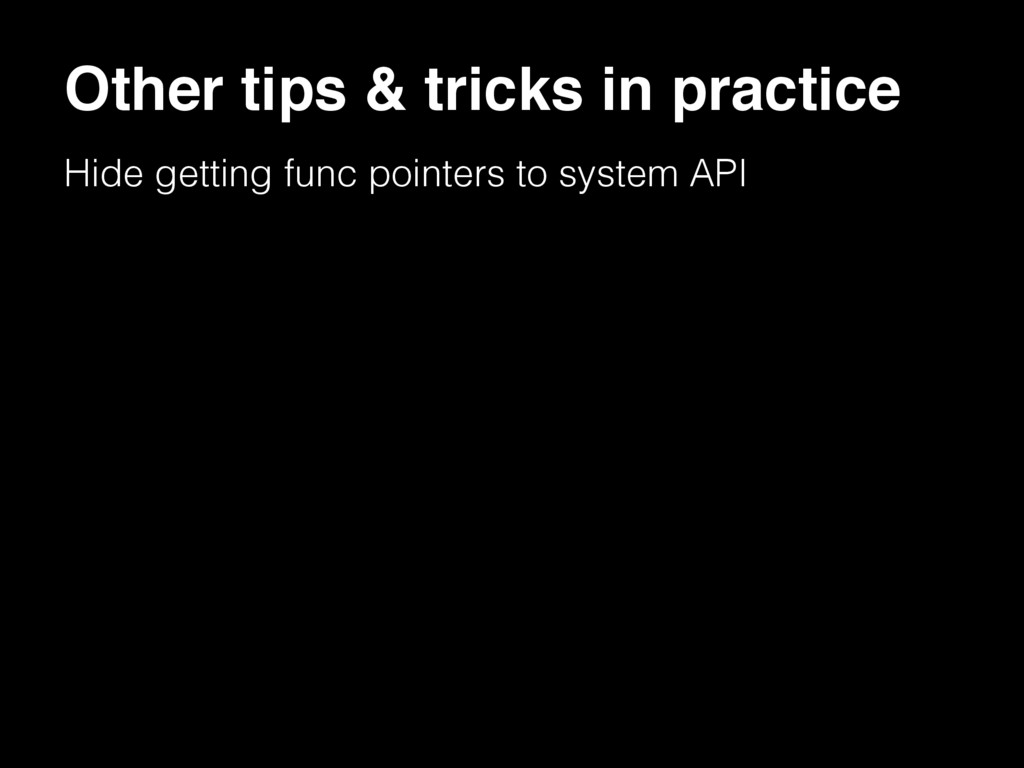 Hide getting func pointers to system API Other ...