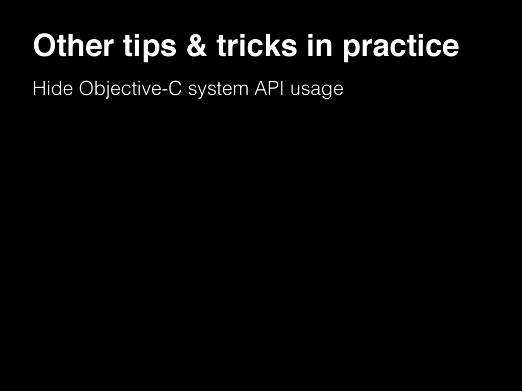 Other tips & tricks in practice Hide Objective-...