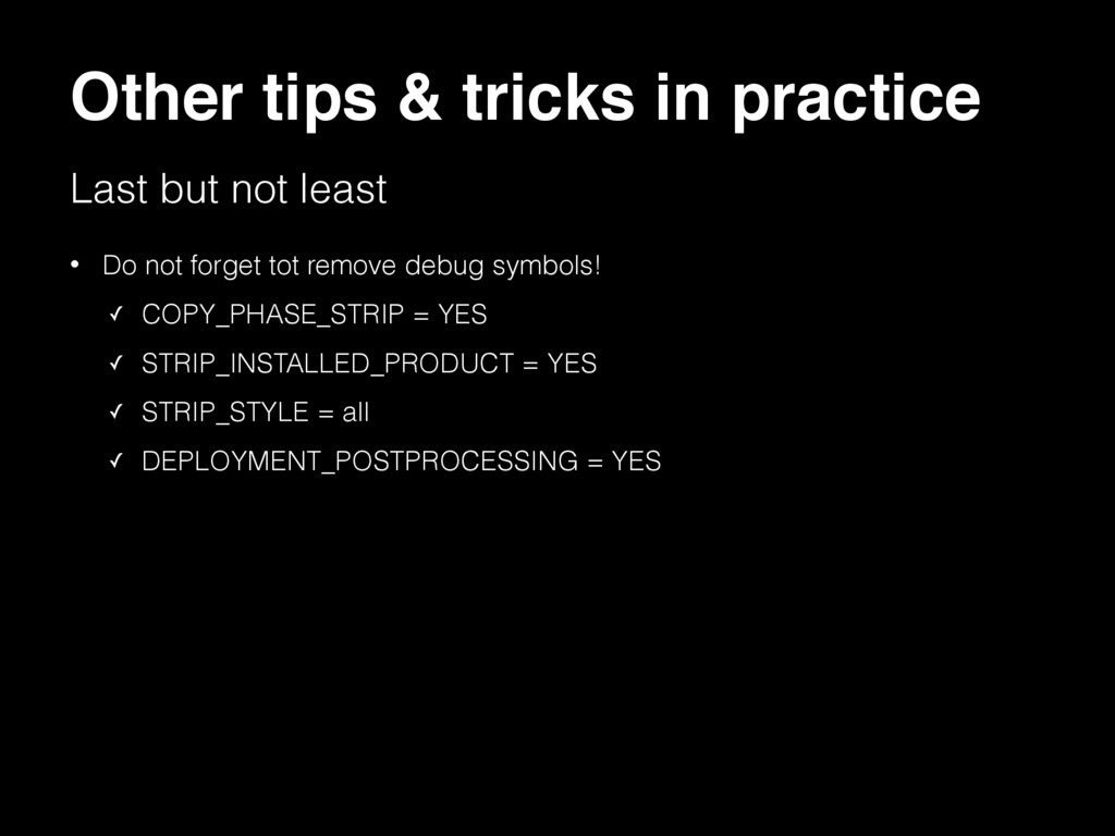 Other tips & tricks in practice Last but not le...