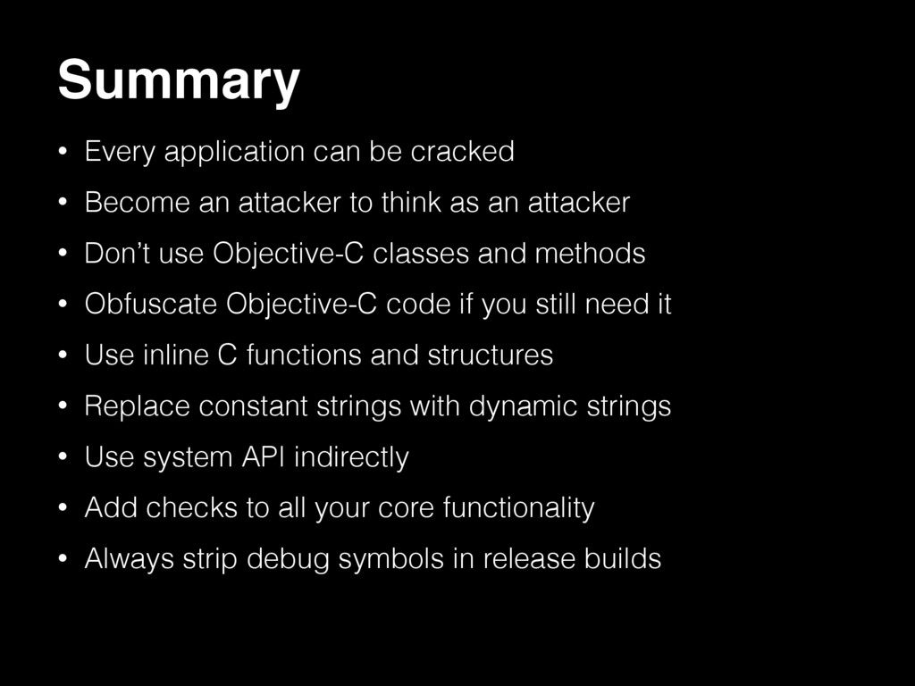 Summary • Every application can be cracked • Be...