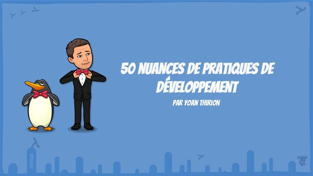 @yot88 Par yoan thirion 50 nuances de pratiques...