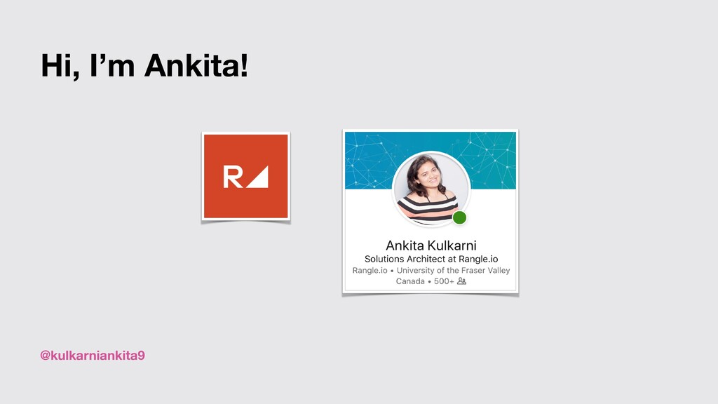 @kulkarniankita9 Hi, I'm Ankita!