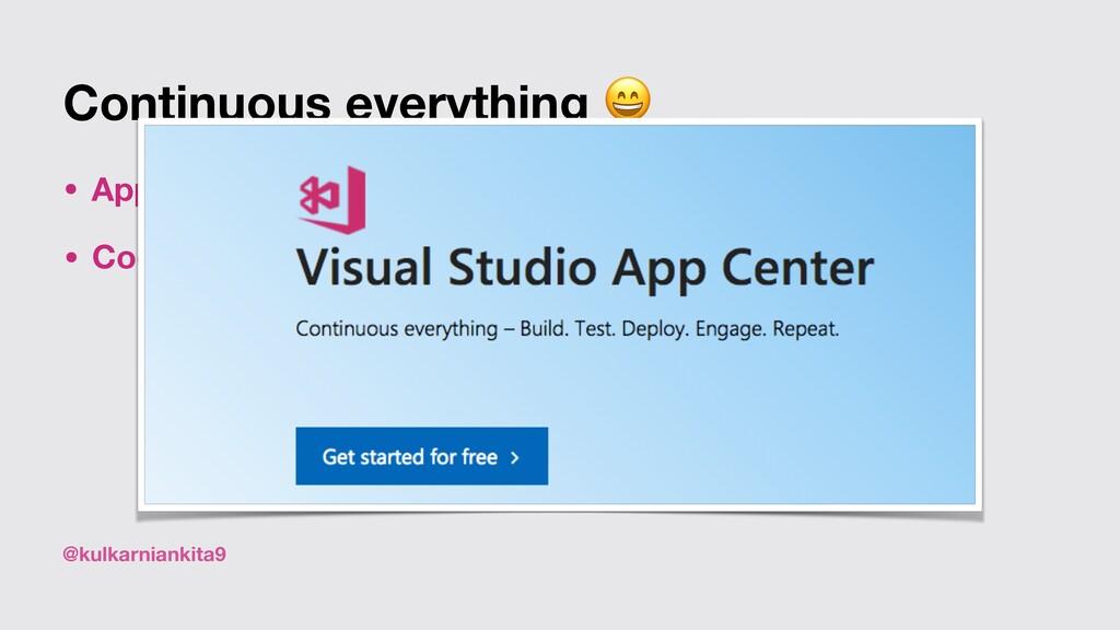 @kulkarniankita9 Continuous everything  • App d...