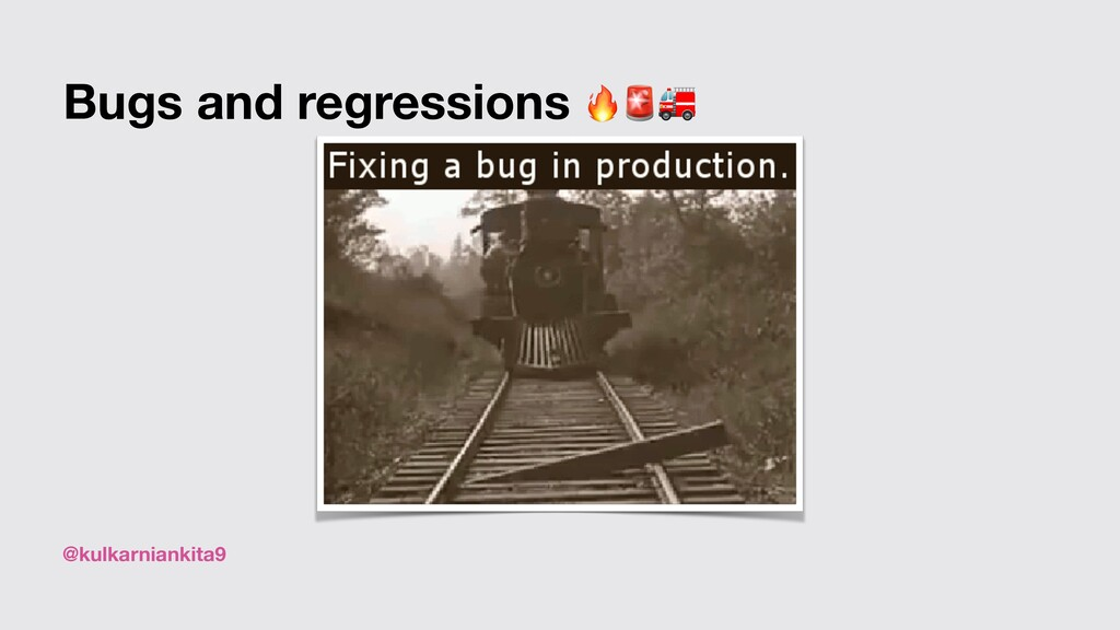 @kulkarniankita9 Bugs and regressions