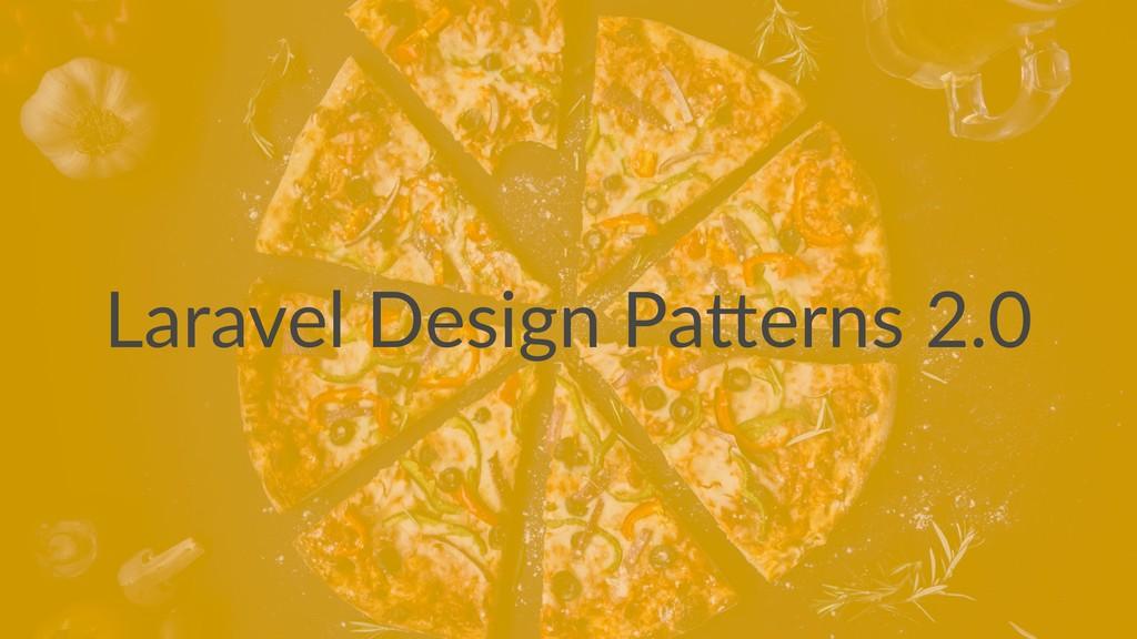 Laravel Design Pa.erns 2.0