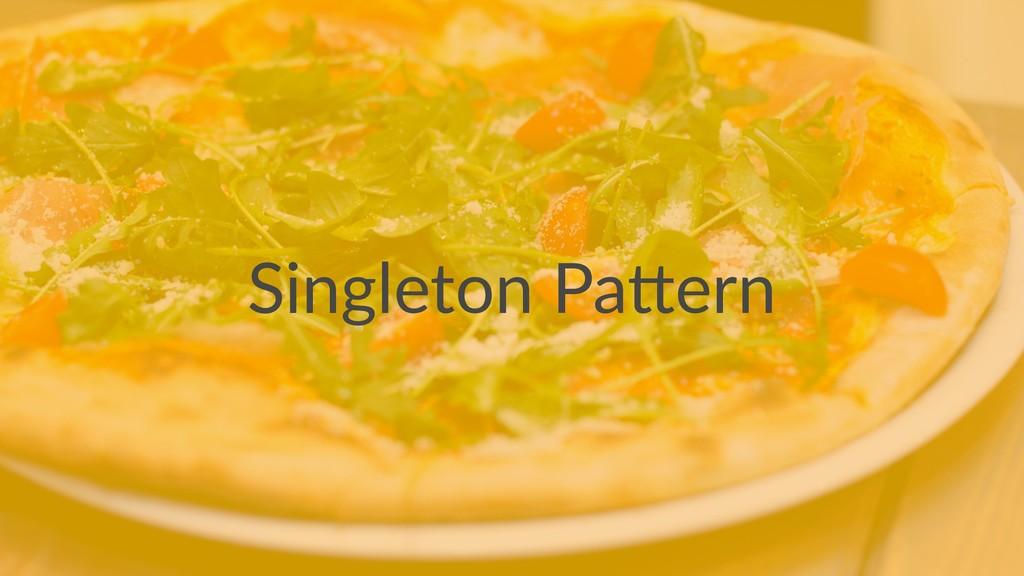 Singleton Pa,ern