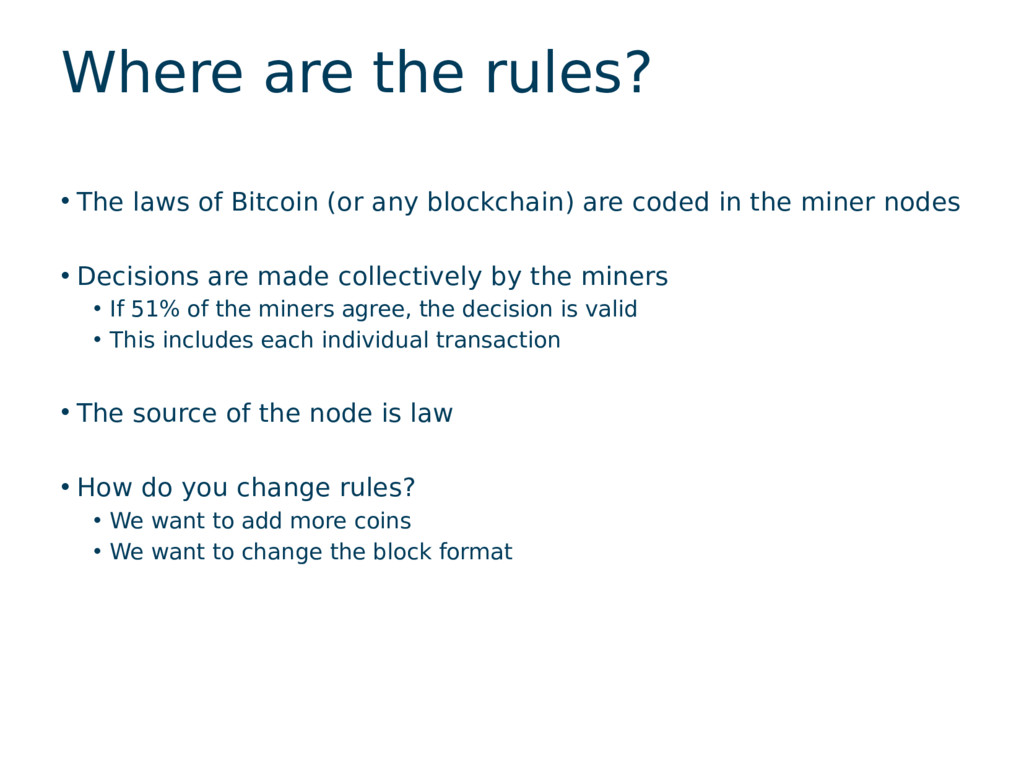 Where are the rules? • The laws of Bitcoin (or ...