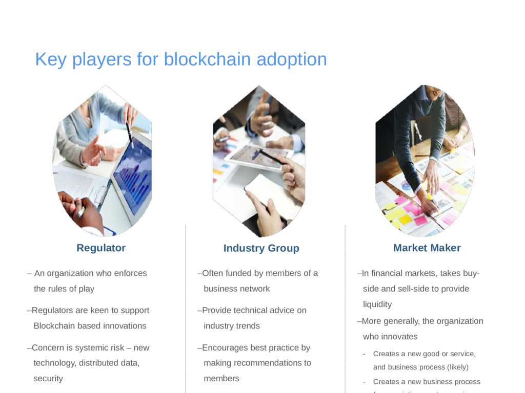 Key players for blockchain adoption Regulator I...