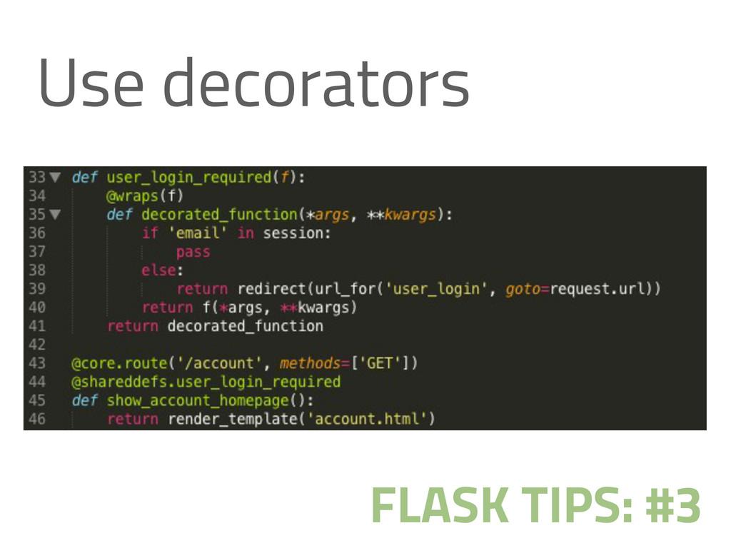 Use decorators FLASK TIPS: #3