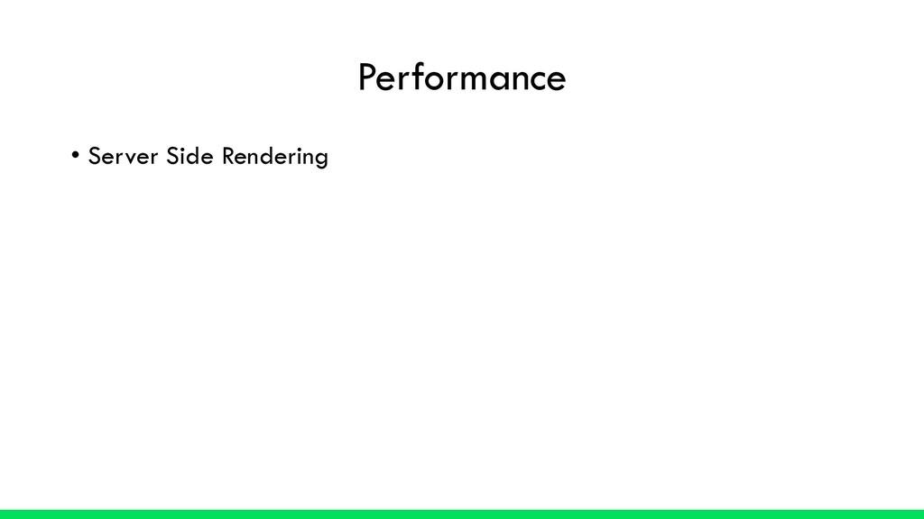 Performance • Server Side Rendering