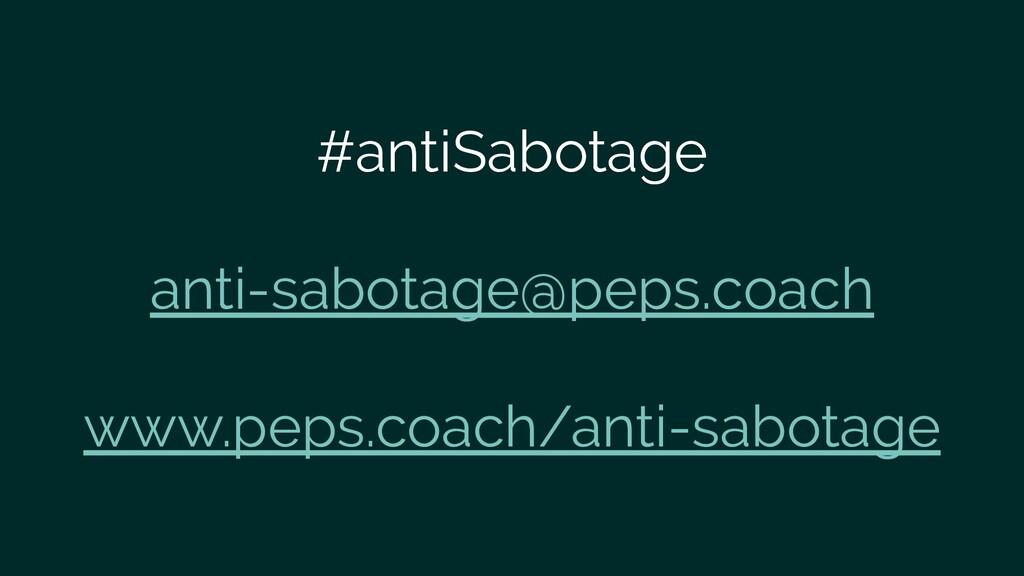 #antiSabotage anti-sabotage@peps.coach www.peps...