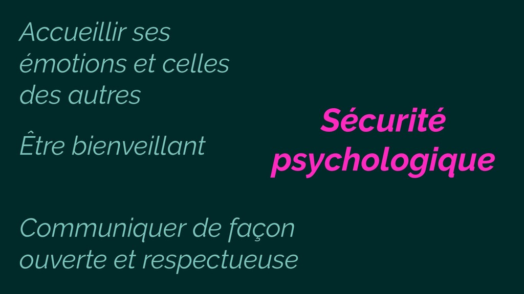 Sécurité psychologique Être bienveillant Commun...