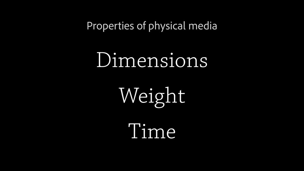 Properties of physical media Dimensions Weight ...
