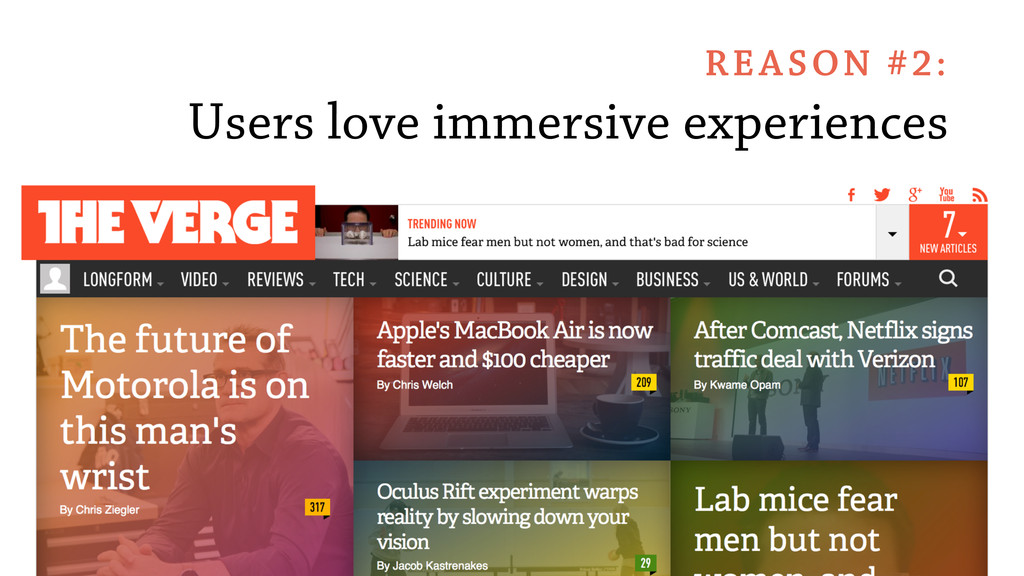 Users love immersive experiences REASON #2: